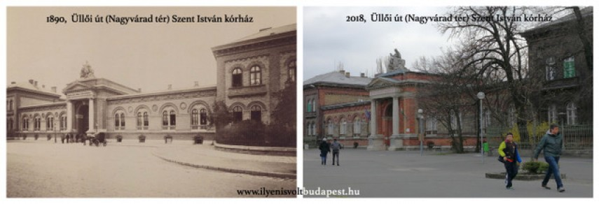 1890 és 2018 Üllői út (Nagyvárad tér) Szent István kórház